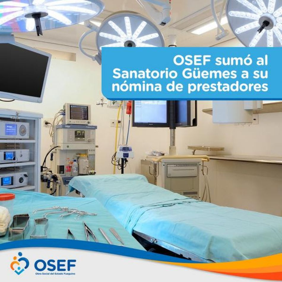 OSEF sumó al prestigioso Sanatorio Güemes a su nómina de prestadores